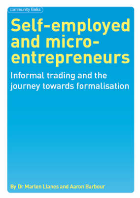 Self-employed and Micro-entreprenuers: Informal Trading and the Journey Towards Formalisation (Paperback)