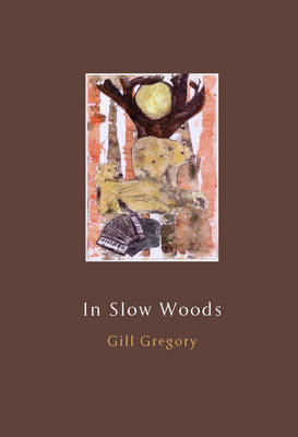 In Slow Woods (Paperback)