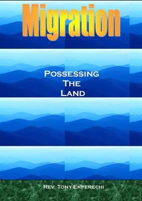 Migration, Possessing the Land: Migration (Paperback)
