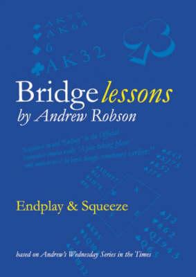 Bridge Lessons: Endplay and Squeeze - Bridge Lessons (Paperback)