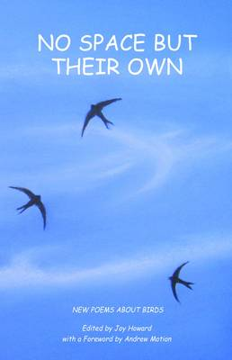 No Space But Their Own: Poems About Birds (Paperback)