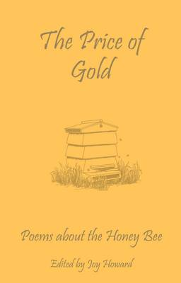 The Price of Gold: Poems About the Honey Bee (Paperback)