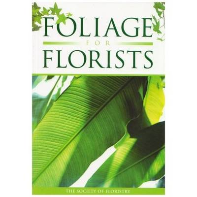 Foliage for Florists (Paperback)
