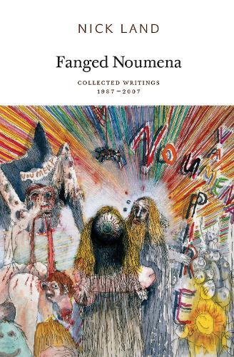 Fanged Noumena: Collected Writings 1987-2007 (Paperback)