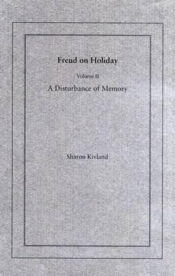 Freud on Holiday: Freud on Holiday Disturbance of Memory v. 2 (Paperback)