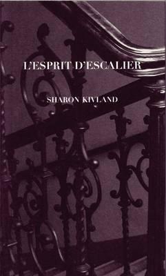 L'espirit D'escalier: Sharon Kivland (Paperback)