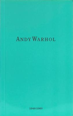 Andy Warhol: 1948 - 1960 (Paperback)