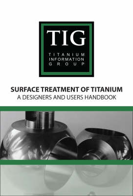 Surface Treatment of Titanium: A Designers and Users Handbook (Paperback)