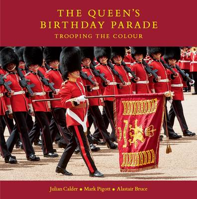 The Queen's Birthday Parade: Trooping the Colour (Hardback)