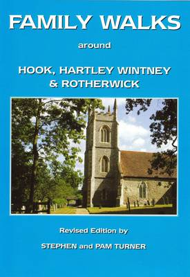 Family Walks Around Hook, Hartley Wintney and Rotherwick - Family Walks S. (Paperback)