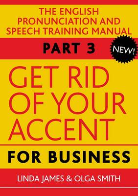 Get Rid of Your Accent for Business: The English Pronunciation and Spee