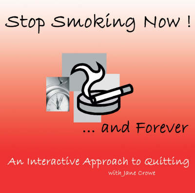 Stop Smoking Now - and Forever!: An Interactive Approach to Quitting (CD-Audio)