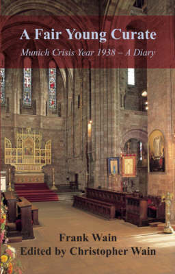 A Fair Young Curate: Munich Crisis Year 1938 - A Diary (Paperback)