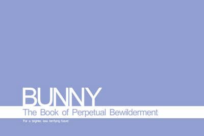 Bunny: Book of Perpetual Bewilderment (Paperback)
