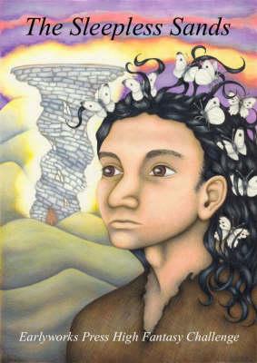 The Sleepless Sands: Earlyworks Press High Fantasy Challenge (Paperback)