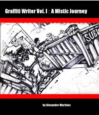 A Mistic Journey - Graffiti Writer S. v. 1 (Paperback)