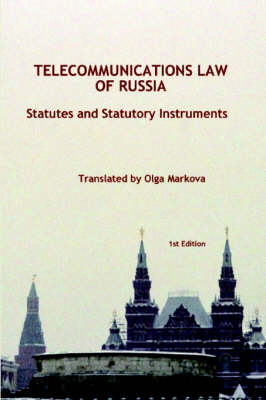 Telecommunications Law of Russia: Statutes and Statutory Instruments (Paperback)