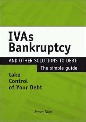 IVA, Bankruptcy and Other Debt Solutions: The Definitive Guide (Hardback)