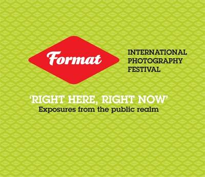 Format 11 Festival Catalogue: Right Here, Right Now - Exposures from the Public Realm (Paperback)