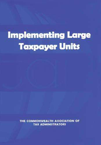 Implementing Large Taxpayer Units (Paperback)