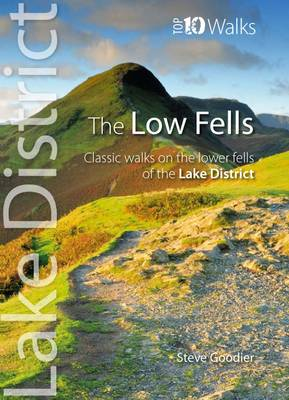 The Low Fells: Walks on Cumbria's Lower Fells - Lake District: Top 10 Walks (Paperback)