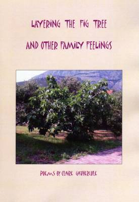 Layering the Fig Tree and Other Family Feelings (Paperback)