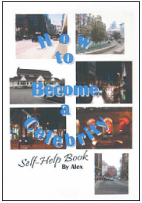 How to Become a Celebrity: Self Help Book (Paperback)