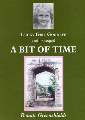 """Lucky Girl Goodbye"" and Its Sequel ""A Bit of Time"" (Paperback)"