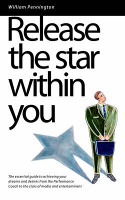 Release the Star within You: The Essential Guide to Achieving Your Dreams and Desires (Paperback)