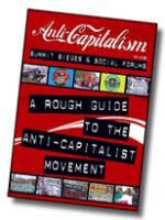 Summit Sieges and Social Forums: A Rough Guide to the Anti Capitalist Movement (Paperback)