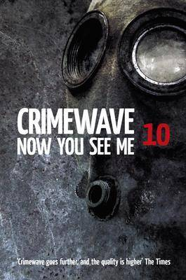 Crimewave 10: Now You See Me (Paperback)