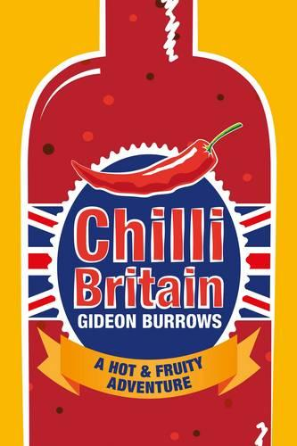 Chilli Britain: A Hot and Fruity Adventure (Paperback)