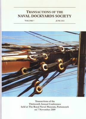 Transactions Naval Dockyards Society: Building Victory: Mid-Eighteenth Century Naval Warfare - Roles of Dockyards and Shipbuilding - Transactions of the Naval Dockyards Society Annual Conferences Vol. 7 (Paperback)