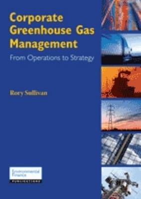 Corporate Greenhouse Gas Management: from Operations to Strategy (Paperback)