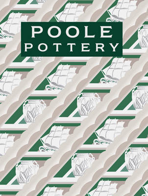 Poole Pottery: Carter & Company and Their Successors, 1873-2011 (Hardback)