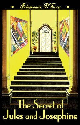 The Secret of Jules and Josephine: An Art Deco Fairy Tale (Hardback)