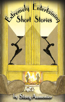Extremely Entertaining Short Stories: Classic Works of a Master (Hardback)