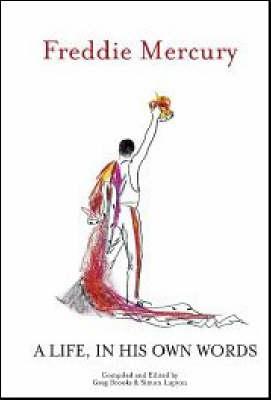Freddie Mercury a Life, in His Own Words (Hardback)