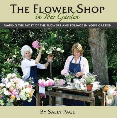 The Flower Shop In Your Garden (Hardback)
