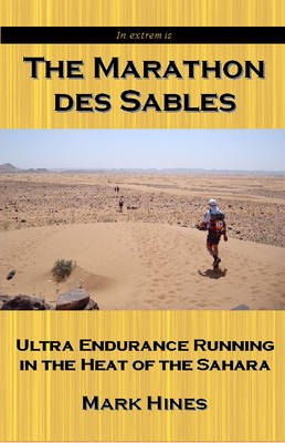 The Marathon des Sables: Ultra Endurance Running in the Heat of the Sahara (Paperback)