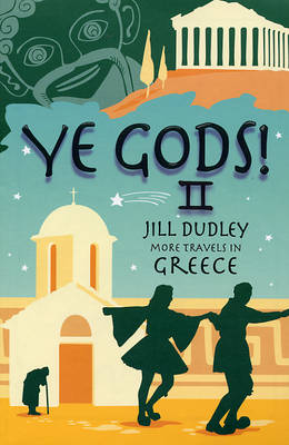 Ye Gods! II (More Travels in Greece): II (Paperback)
