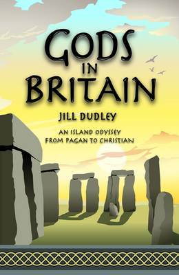 Gods in Britain: An Island Odyssey from Pagan to Christian (Paperback)