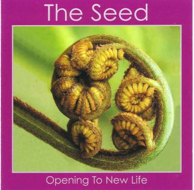 The Seed: Opening to New Life (CD-Audio)