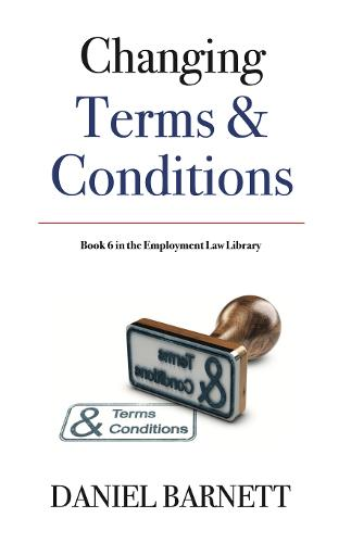 Changing Terms and Conditions - Employment Law Library 6 (Paperback)