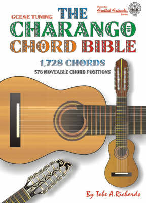 The Charango Chord Bible: GCEAE Standard Tuning 1, 728 Chords (Spiral bound)
