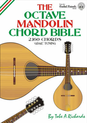 The Octave Mandolin Chord Bible: GDAE Standard Tuning 2, 160 Chords - Fretted Friends No. 6 (Paperback)
