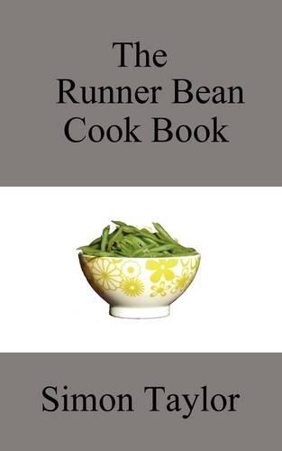 The Runner Bean Cook Book (Paperback)
