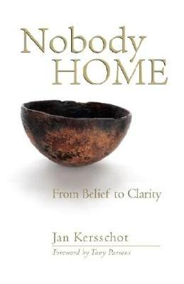 Nobody Home: From Belief to Clarity (Paperback)