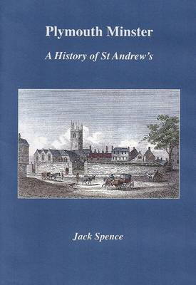 Plymouth Minster: A History of St Andrews (Paperback)
