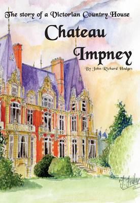 Chateau Impney: The Story of a Victorian Country House (Paperback)
